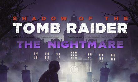 Shadow of the Tomb Raider – The Nightmare DLC