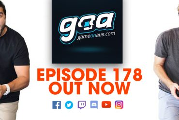 Game On AUS Podcast Ep 178