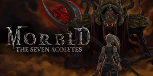 Morbid: The Seven Acolytes Review