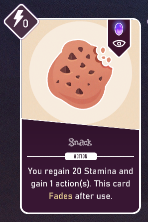 The playable card Snack from Neurodeck on PC.  Snack - Action - You regain 20 Stamina and gain 1 action(s). This card Fades after use.